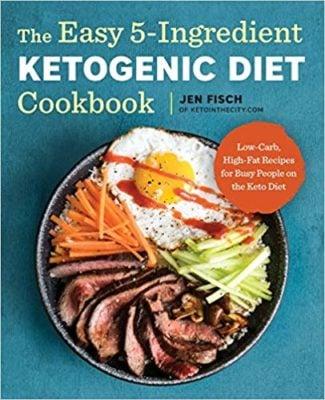 The Easy 5-Ingredient Ketogenic Diet Cookbook