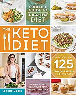 The Keto Diet - The Complete Guide to a High-Fat Diet